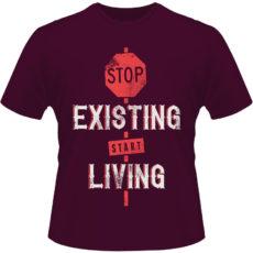 Camiseta-Stop-Existing-Start-Living