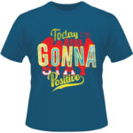 Camiseta-Today-Im-Gonna-Stay-Positive