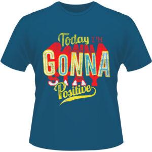 Camiseta-Today-Im-Gonna-Stay-Positive