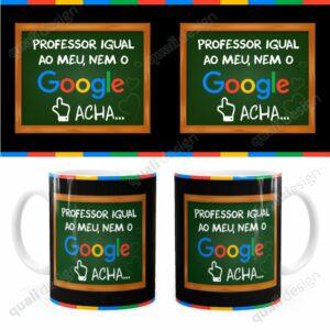 Caneca-Professor-Igual-ao-Meu-Nem-o-Google-Acha-JPG