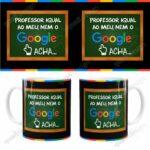 Caneca-Professora-Igual-a-Minha-Nem-o-Google-Acha-JPG